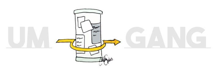 Umgang – Ein gelber Pfeil zeigt den Weg um eine Litfaßsäule herum. Eigentlich geht es um einen anderen Umgang darin liegt der Witz. – Obwohl: Wenn man etwas aus dem Weg geht, geht man auch damit um... tiefgründig!