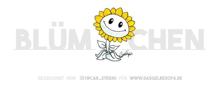 Ein niedlich wippendes Sonnenblümchen. Schaut nur es lächelt. Und seinem Kinn nach zu urteilen hat es sich heute morgen nicht rasiert. Wie süß!