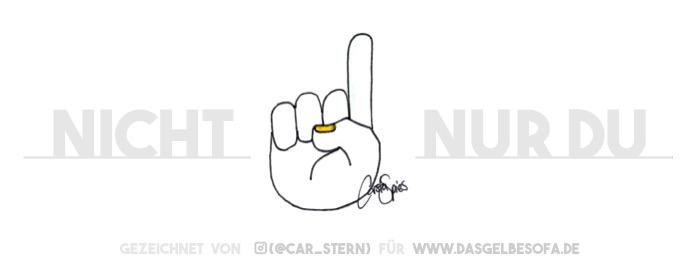 """Der lehrende Finger der Besserwisser sagt: """"Nicht nur du!"""". Du bist scheinbar nicht der Einzige!"""